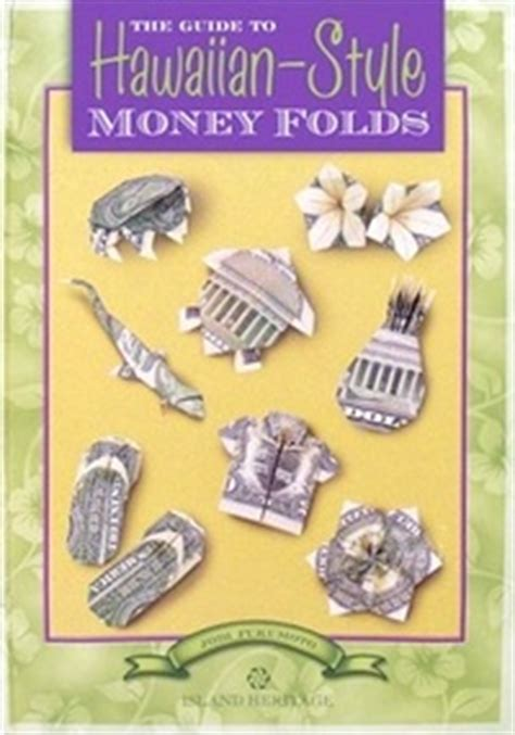 Hawaiian Style Money Folds the Guide to