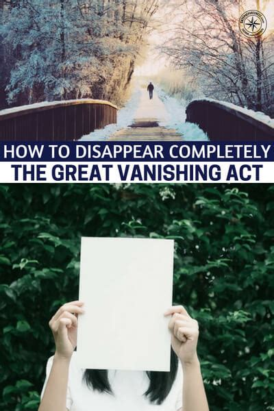 How To Disappear Completely The Great Vanishing Act
