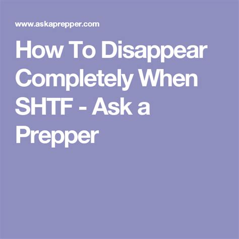 How To Disappear Completely When SHTF Ask a Prepper