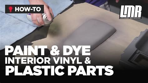 How To Paint Dye Interior Vinyl Plastic Parts Mustang