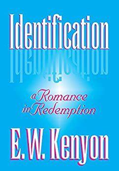 Identification By E W Kenyon