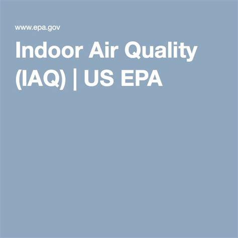 Indoor Air Quality IAQ US EPA