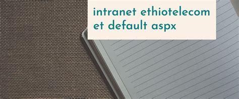 Intranet Ethiotelecom et Default Aspx Yaelp Search