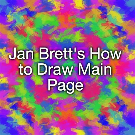 Jan Brett s How to Draw Main Page