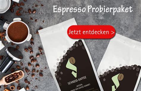 Kaffeer sterei SCHNEID Kaffee Tee Online Shop