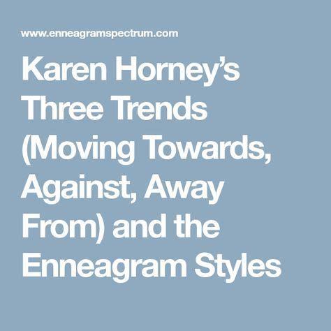 Karen Horney s Three Trends Moving Towards Against Away