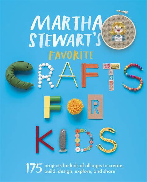 Kids Crafts Martha Stewart