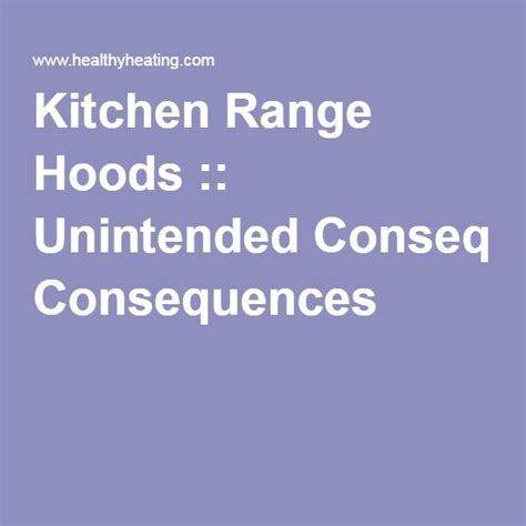 Kitchen Range Hoods Unintended Consequences