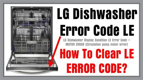LG Dishwasher Error Code LE How To Clear