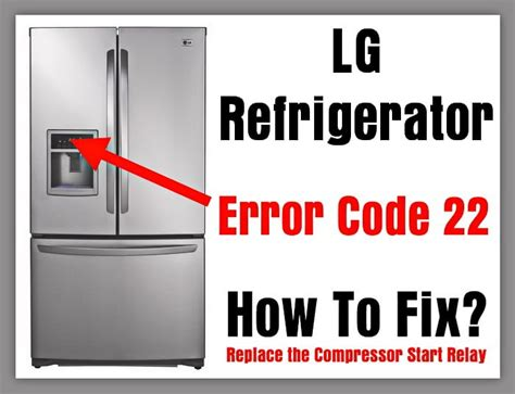 LG Refrigerator Error Code 22 How To Fix