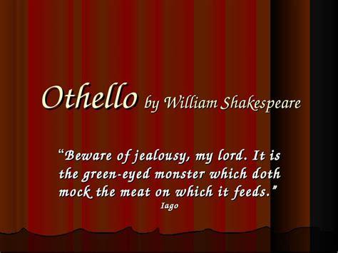 Lecture on Othello Othello s Jealousy Shakespeare Online
