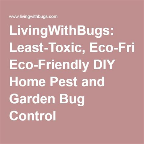 LivingWithBugs Least Toxic Eco Friendly DIY Home Pest