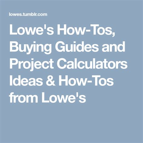 Lowe s How Tos Buying Guides and Project Calculators