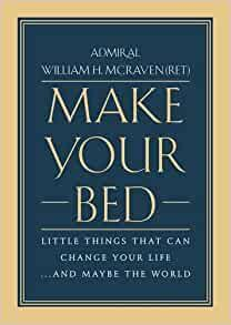 Make Your Bed Little Things That Can Change Your Life