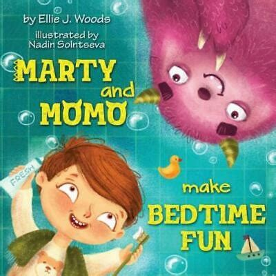 Marty and Momo Make Bedtime Fun Children s book about a
