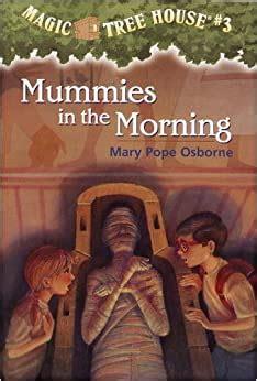 Mummies in the Morning Magic Tree House No 3 Mary