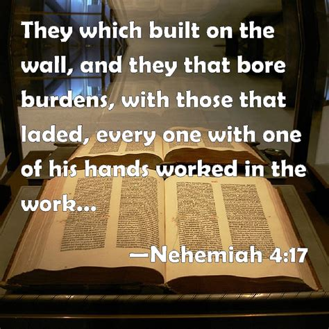 Nehemiah 4 17 who were building the wall Those who