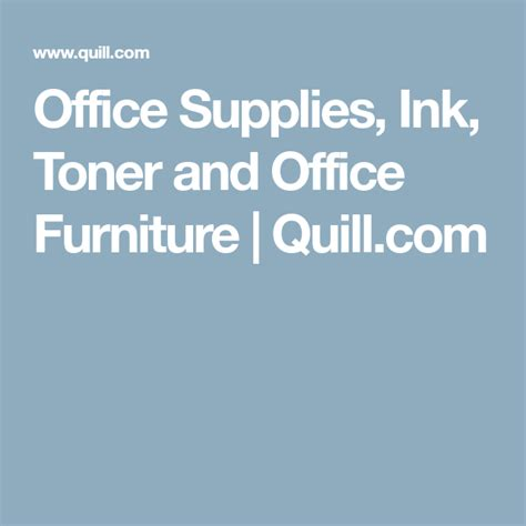 Office Supplies Ink Toner and Office Furniture Quill