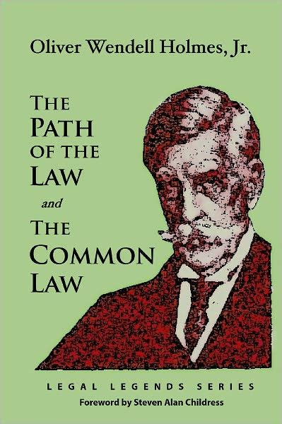 Oliver Wendell Holmes Jr The Path of the Law