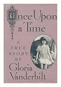Once upon a time A true story Gloria Vanderbilt Amazon
