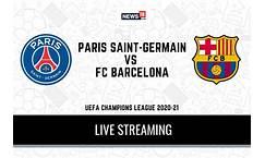 PSG vs Barcelona Live Streaming and TV Listings, Live ...