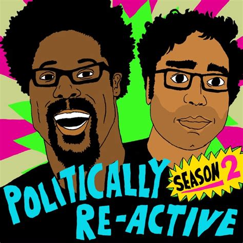 Politically Re Active Podcast W Kamau Bell and Hari