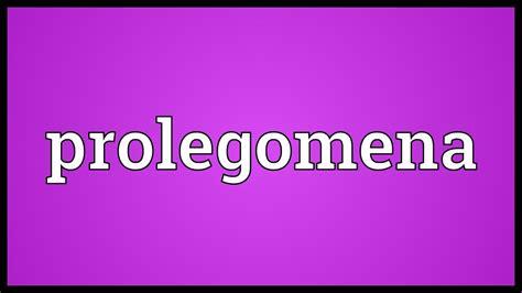 Prolegomena definition of prolegomena by The Free Dictionary