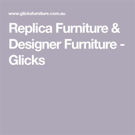 Replica Furniture Designer Furniture Glicks