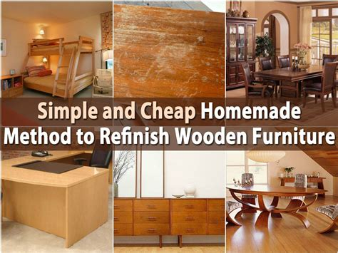Simple and Cheap Homemade Method to Refinish Wooden