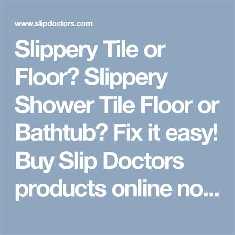 Slip Doctors Slippery Tile or Floor Slippery Shower