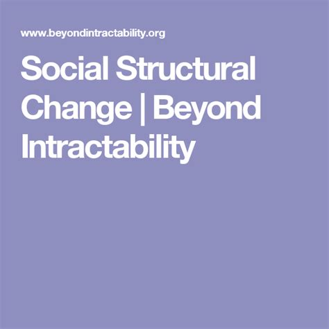 Social Structural Change Beyond Intractability