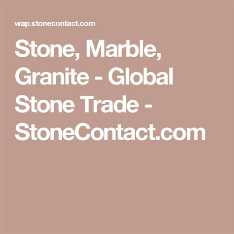 StoneContact Stone Marble Granite Global Stone Trade