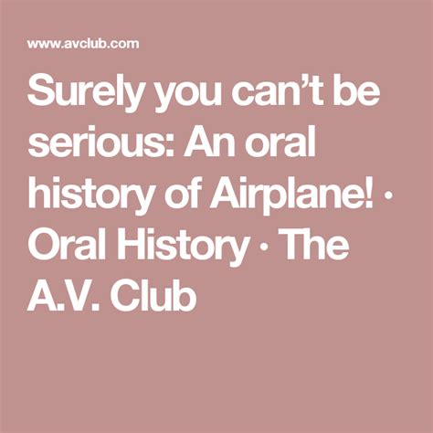 Surely you can t be serious An oral history of Airplane