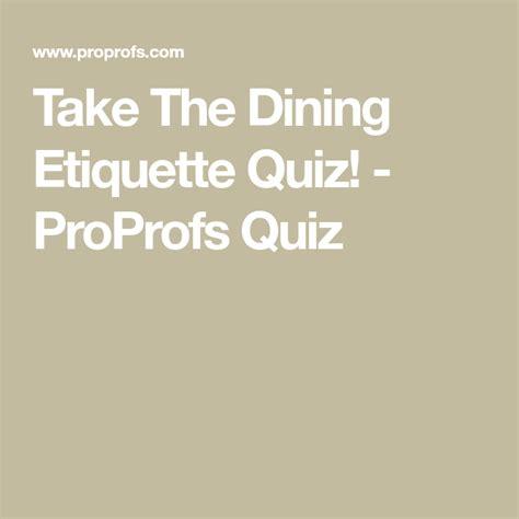 Take The Dining Etiquette Quiz ProProfs Quiz