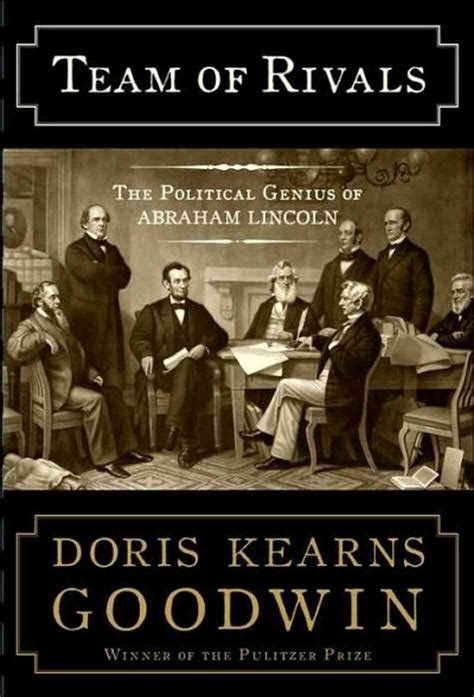 Team of Rivals The Political Genius of Abraham Lincoln by