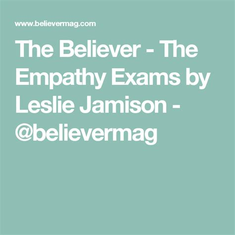 The Believer The Empathy Exams by Leslie Jamison