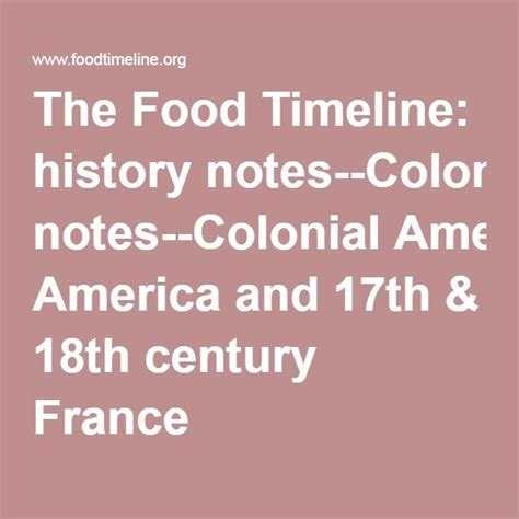 The Food Timeline history notes Colonial America and