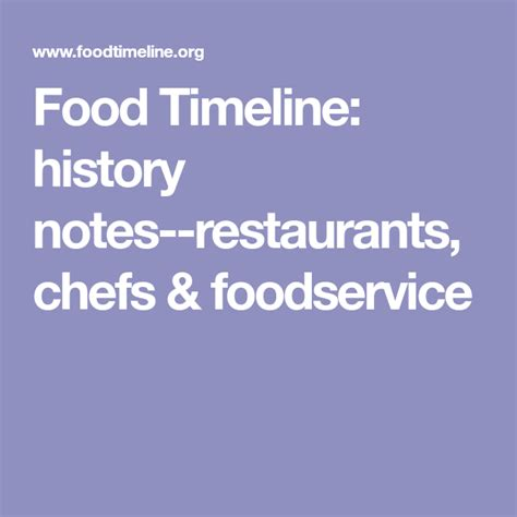 The Food Timeline history notes restaurants chefs