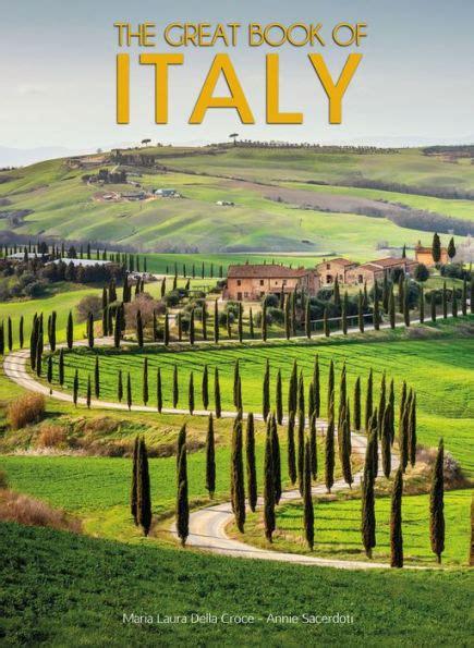 The Great Book of Italy by Anna Sacerdoti Maria L Della