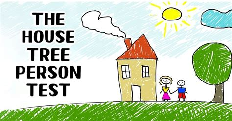 The House Tree Person Test Psychology