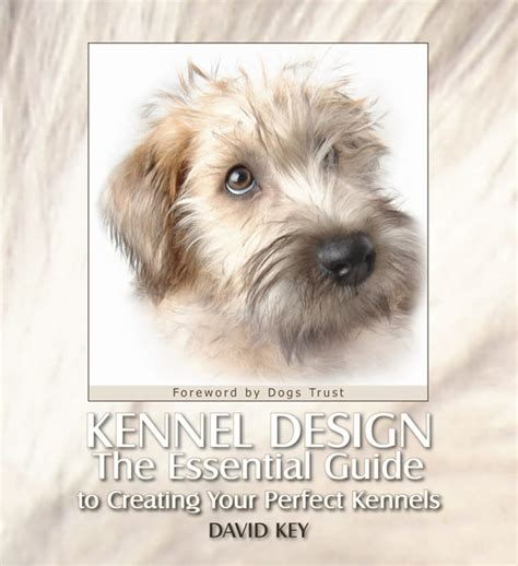 The Kennel Design Book by David Key