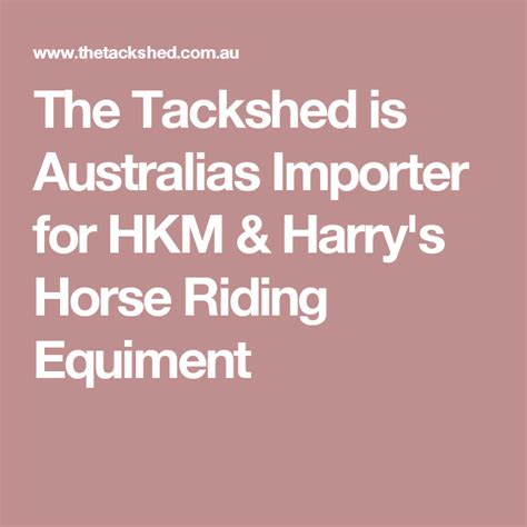 The Tackshed is Australias Importer for HKM Harry s