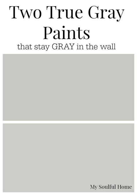 Two True Gray Paint Colors My Soulful Home