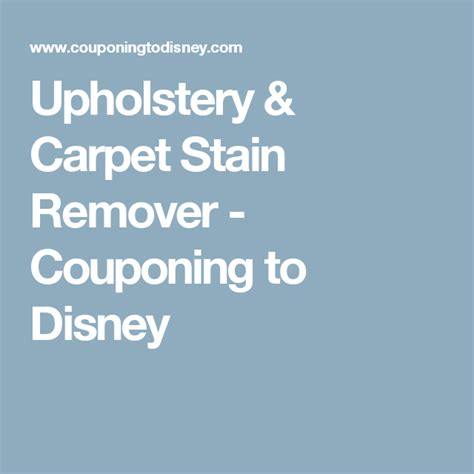 Upholstery Carpet Stain Remover Couponing to Disney