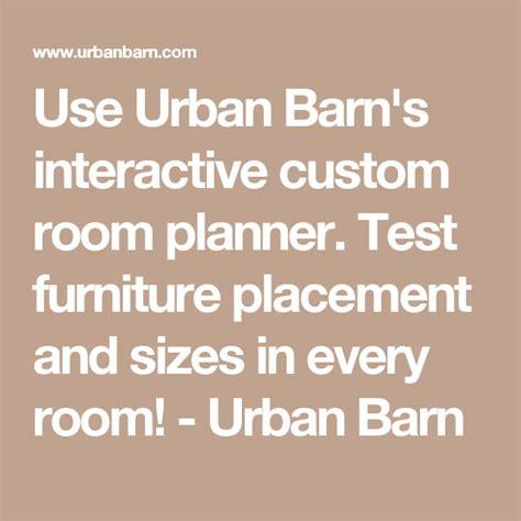 Use Urban Barn s interactive custom room planner Test
