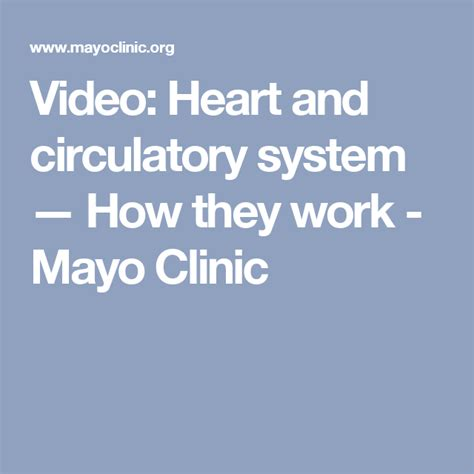 Video Heart and circulatory system How they work Mayo Clinic