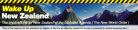Wake Up New Zealand What Does The Globalist Agenda New
