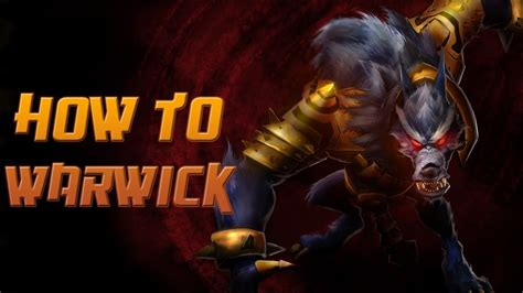 Warwick Guide for League of Legends