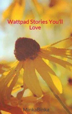 Wattpad Stories You ll Love