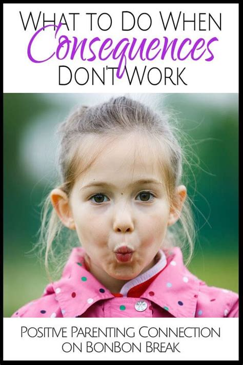 What To Do When Consequences Don t Work Positive